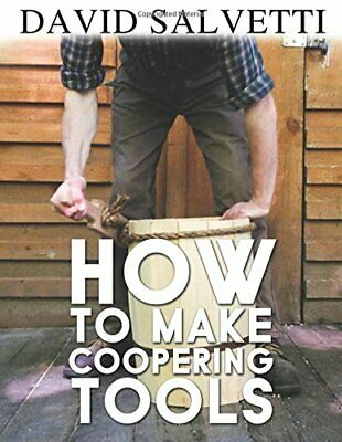 How to Make Coopering Tools by Salvetti, David
