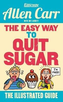 The Easy Way to Quit Sugar (Allen Carrs Easyway), Carr, Aisbett 9781784288792..