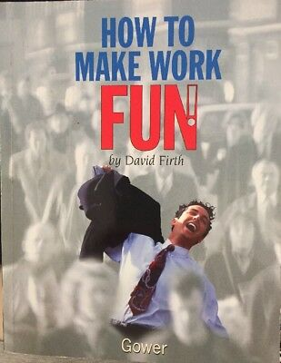 How to Make Work Fun - An Alphabet of Possibilities by David Firth