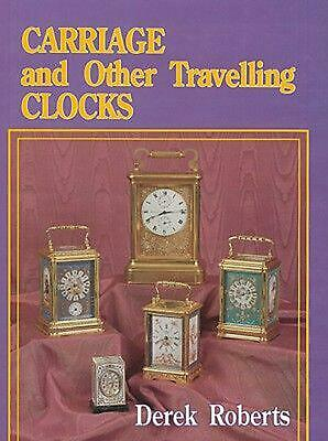 Carriage and Other Travelling Clocks by Derek Roberts (English) Hardcover Book F