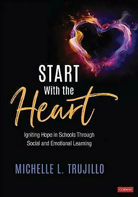 Start With the Heart: Igniting Hope in Schools Through Social and Emotional Lear