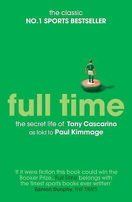 Full Time: The Secret Life Of Tony Cascarino by Paul Kimmage Paperback Book Free