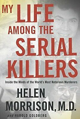 (Good)-My Life Among the Serial Killers (Hardcover)-Helen Morrison, Harold Goldb