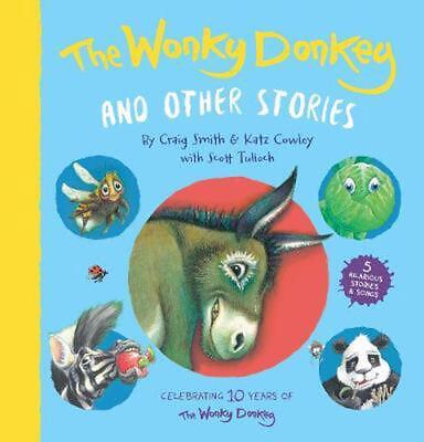 The Wonky Donkey and Other Stories: 10 Year Anniversary by Craig Smith Hardcover