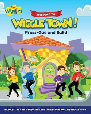 The Wiggles: Welcome to Wiggle Town!: Press-Out and Build by The Wiggles Board B