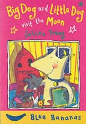 (Good)-Big Dog and Little Dog Visit the Moon (Blue Bananas) (Hardcover)-Young, S