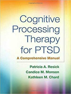 [P.D.F] Cognitive Processing Therapy for PTSD: A Comprehensive Manual