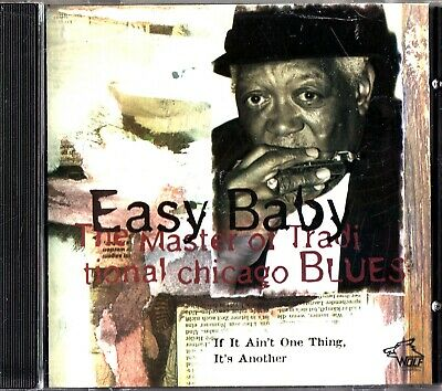 EASY BABY: If It Ain't One Thing It's Another- Chicago Blues CD (Alex Randall)