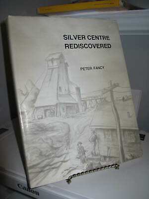 Silver Centre Rediscovered Northern Ontario Mining History HC 1987 148 Pgs VG