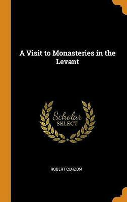 Visit to Monasteries in the Levant by Robert Curzon (English) Hardcover Book Fre