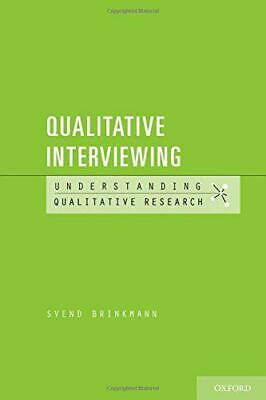 Qualitative Interviewing (Understanding Qualitative Research) by Brinkmann, Sven