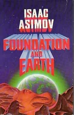 Foundation and Earth - the Fifth book in the Epic Foundation Saga, Isaac Asimov,