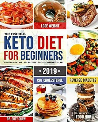 The Essential Keto Diet for Beginners #2019: 5-Ingredient Affordable, Quick & Ea