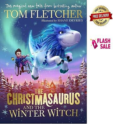 The Christmasaurus and the Winter Witch by Tom Fletcher Hardcover NEW Book