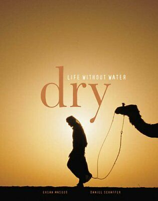 Dry: Life Without Water by Ehsan Masood Hardback Book The Fast Free Shipping