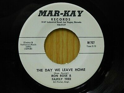 Ron Rose Family Tree 45 The Dy We Leave Home bw Where Is All The Love On Mar Kay