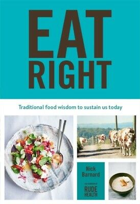 Eat Right: Traditional food wisdom to sustain us today (Hardcover...