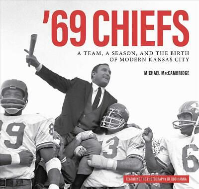 '69 Chiefs by Michael MacCambridge Hardcover Book Free Shipping!
