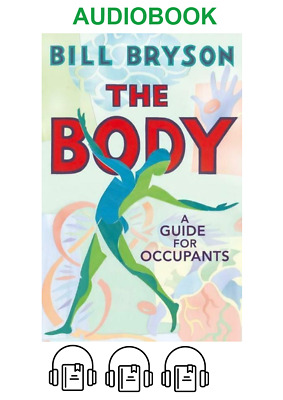 The Body A Guide for Occupants By: Bill Bryson - Audio book Instant Delivery