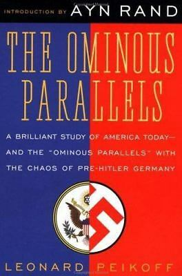 The Ominous Parallels: The End of Freedom in America by Peikoff, Leonard