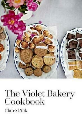 The Violet Bakery Cookbook,Claire Ptak