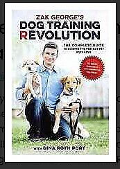 Zak George's dog training revolution: the complete guide to raising the perfect