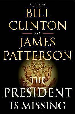 The President Is Missing: A Novel by Patterson, James; Clinton, Bill