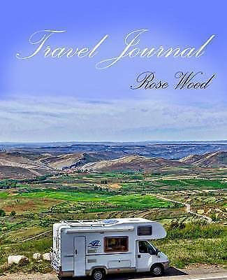 Travel Journal: Motorhome, Camper, Caravan and RV Road Trip Journal: Volume 1 by
