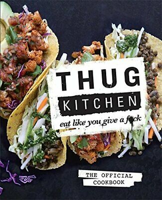 Thug Kitchen: Eat Like You Give a Fk by Kitchen, Thug, Hardcover Used Book, Very