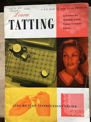 LEARN TATTING, 1961, Step by Step Instructions & Many Patterns