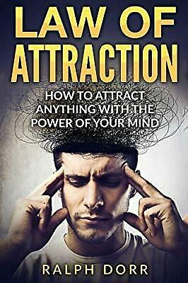 Law Of Attraction: How To Attract Anything With The Power Of Your Mind (Manifest