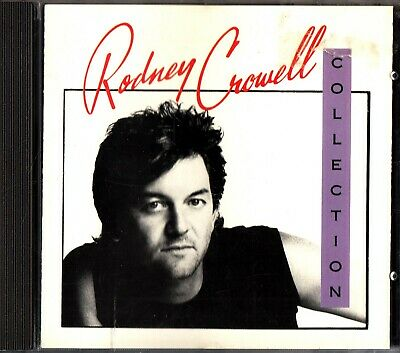Rodney Crowell: The Best Of Collection CD (Greatest Hits/Country) Ashes By Now
