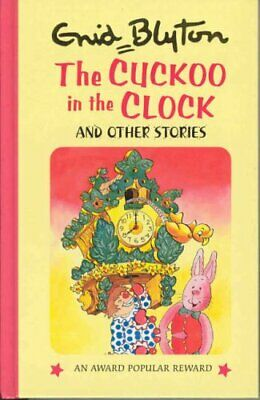 (Very Good)-The Cuckoo in the Clock and Other Stories (Enid Blyton's Popular Rew