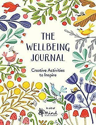 The Wellbeing Journal: Creative Activities to Inspire, MIND, Used; Good Book