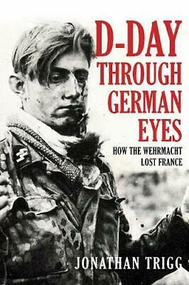 D-Day Through German Eyes by Trigg  New 9781445689319 Fast Free Shipping--