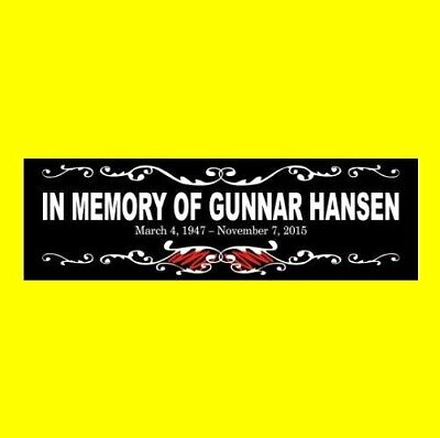 """""""IN MEMORY OF GUNNAR HANSEN"""" The Texas Chainsaw Massacre STICKER Leatherface NEW"""