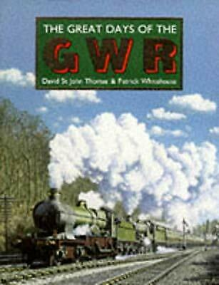 The Great Days of the GWR Great Western Railway, St.John Thomas, David & Whiteho