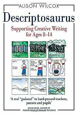 Descriptosaurus: Supporting Creative Writing for Ages 8-14 (Hardcover), Wilcox,