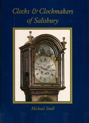 Clocks and Clockmakers of Salisbury: 600 Years of Skill and Invention,Michael S