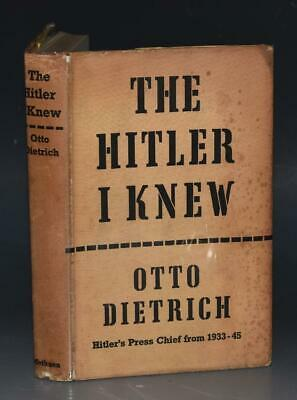 Otto Dietrich The Hitler I Knew WW2 Nazi Party Leadership Soldier Germany 1st DW