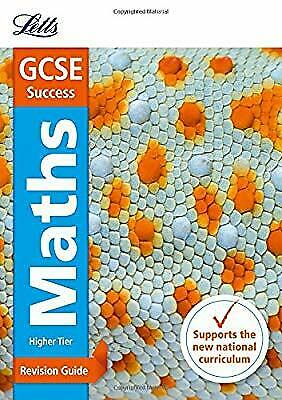 GCSE Maths Higher Revision Guide (Letts GCSE Revision Success - New Curriculum),