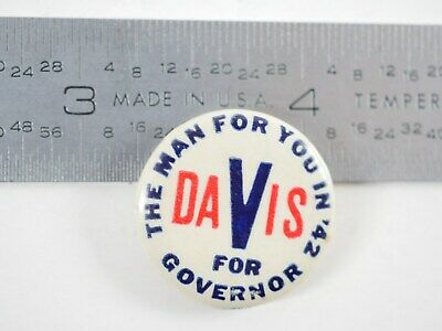 THE MAN FOR YOU IN '42 DAVIS FOR GOVERNOR   - Political pin - R2 -2