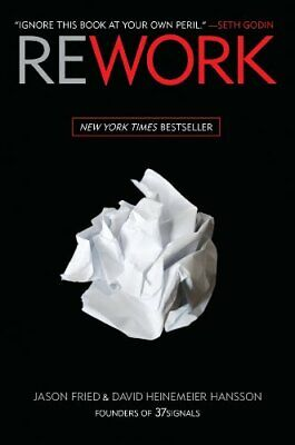 Rework by Fried, Hansson, Heinemeier  New 9780307463746 Fast Free Shipping*-