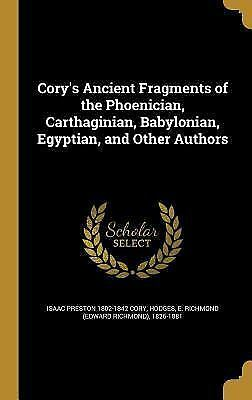 Cory's Ancient Fragments of the Phoenician, Carthaginian, Babylonian, Egyptian,