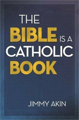 The Bible Is a Catholic Book (Paperback or Softback)