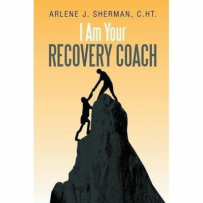 I Am Your Recovery Coach, Paperback by C.ht, Arlene, Brand New, Free P&P in t...