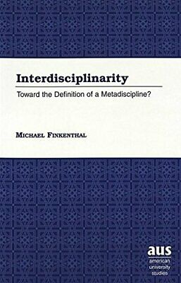 Interdisciplinarity: Toward the Definition of a, Finkenthal*-