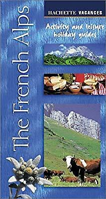 French Alps (Vacances), Chaplain, Marie-Helene & Crouzet, Annie, Used; Good Book