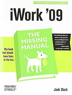 iWork 09: The Missing Manual (Missing Manuals), Josh Clark, Used; Good Book