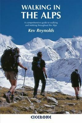 Walking in the Alps by Kev Reynolds (Paperback / softback) Fast and FREE P & P